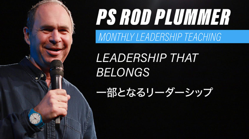 Ps Rod Plummer, leadership teaching. Leadership that Belongs
