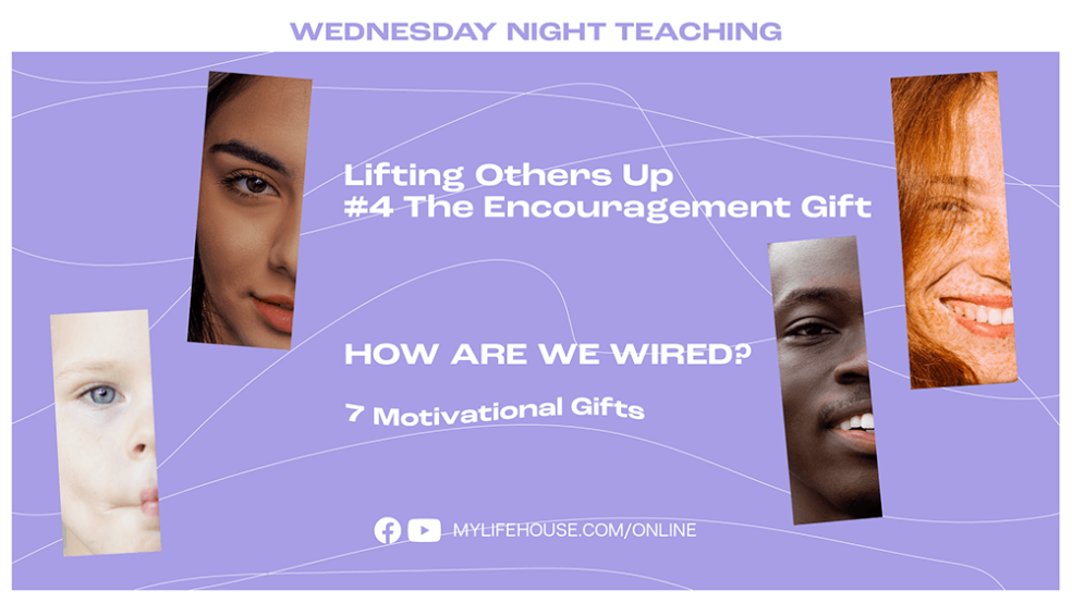 Lifting others up. The Encouragement gift